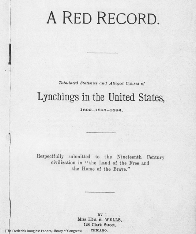 Wells' report includes statistics, details and photos of lynchings in the U.S. (The Frederick Douglass Papers/Library of Congress)